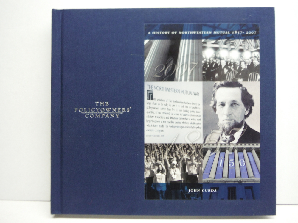 Image 0 of The Policyowners' Company: A History of Northwestern Mutual, 1857-2007