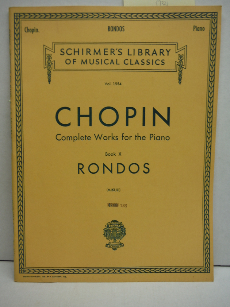 Chopin Complete Works for the Piano Book X Rondos (Schirmer's Vol. 1554)