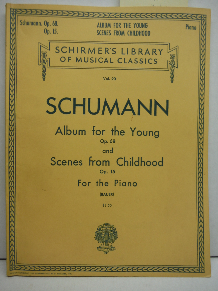Schumann Album for the Yound Op. 68 and Scenes from Childhood Op. 15 for the Pia