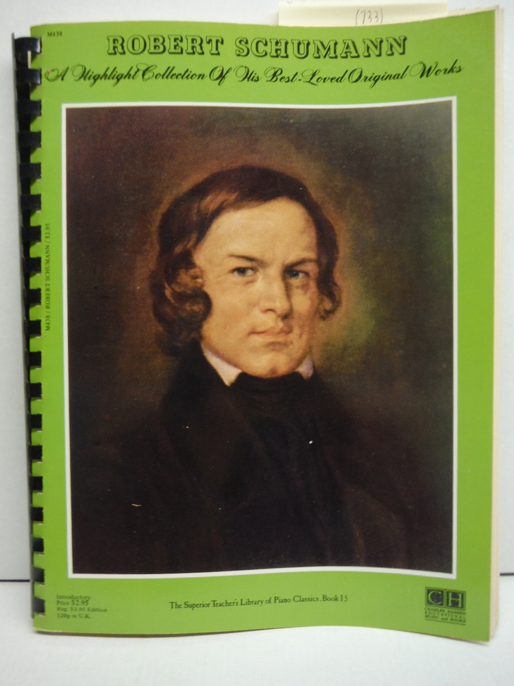 Robert Schumann: A highlight collection of his best-loved original works (The Su