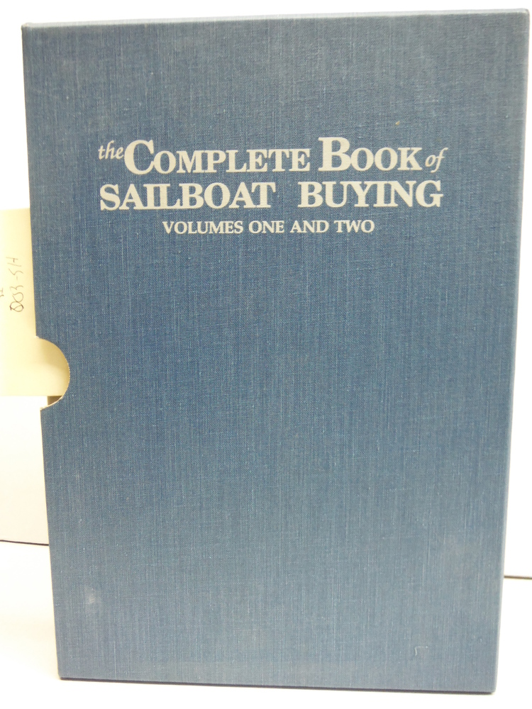 The Complete Book of Sailboat Buying, Volumes One and Two [6/5/1987] Editors of