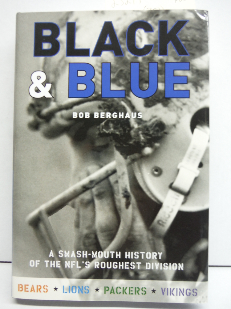 Black and Blue: A Smash-Mouth History of the NFL?s Roughest  Division