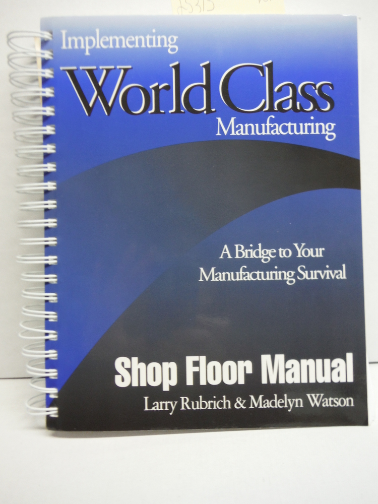 Image 0 of Implementing World Class Manufacturing: A Bridge To Your Manufacturing Survival
