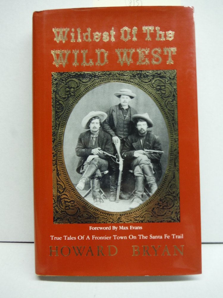 Image 0 of Wildest of the Wild West: True Tales of a Frontier Town on the Santa Fe Trail