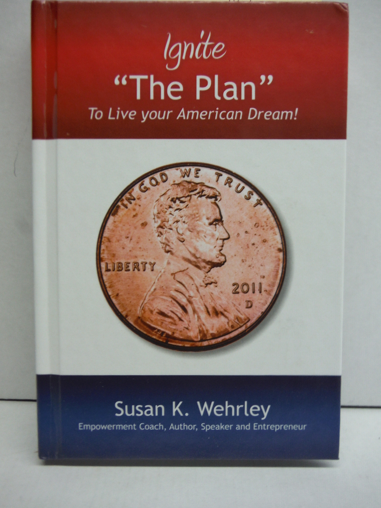 Ignite The Plan: To Live your American Dream!