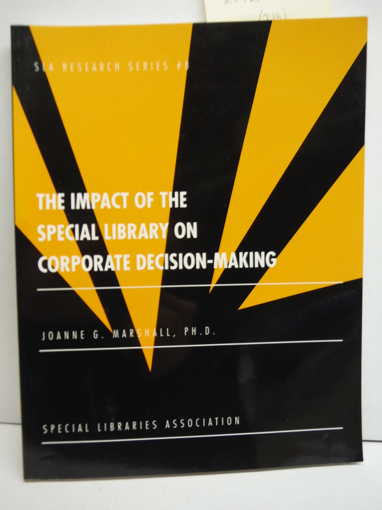 Image 0 of The Impact of the Special Library on Corporate Decision Making (Sla Research Ser