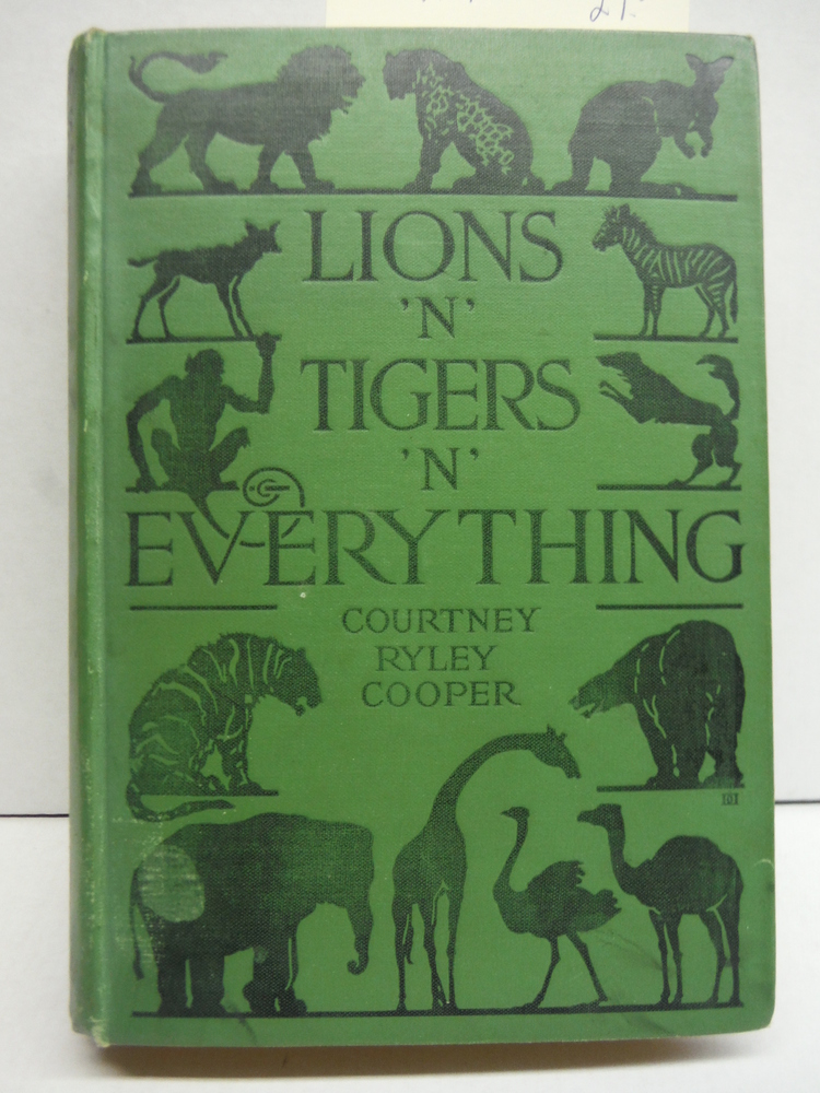 Image 0 of Lions 'N' Tigers 'N' Everything Hardcover – 1924