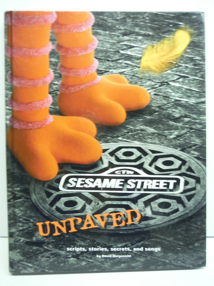 Image 0 of Sesame Street Unpaved: Scripts, Stories, Secrets and Songs