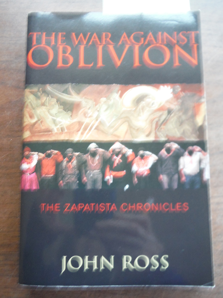 The War Against Oblivion: The Zapatista Chronicles (The Read & Resist Series)