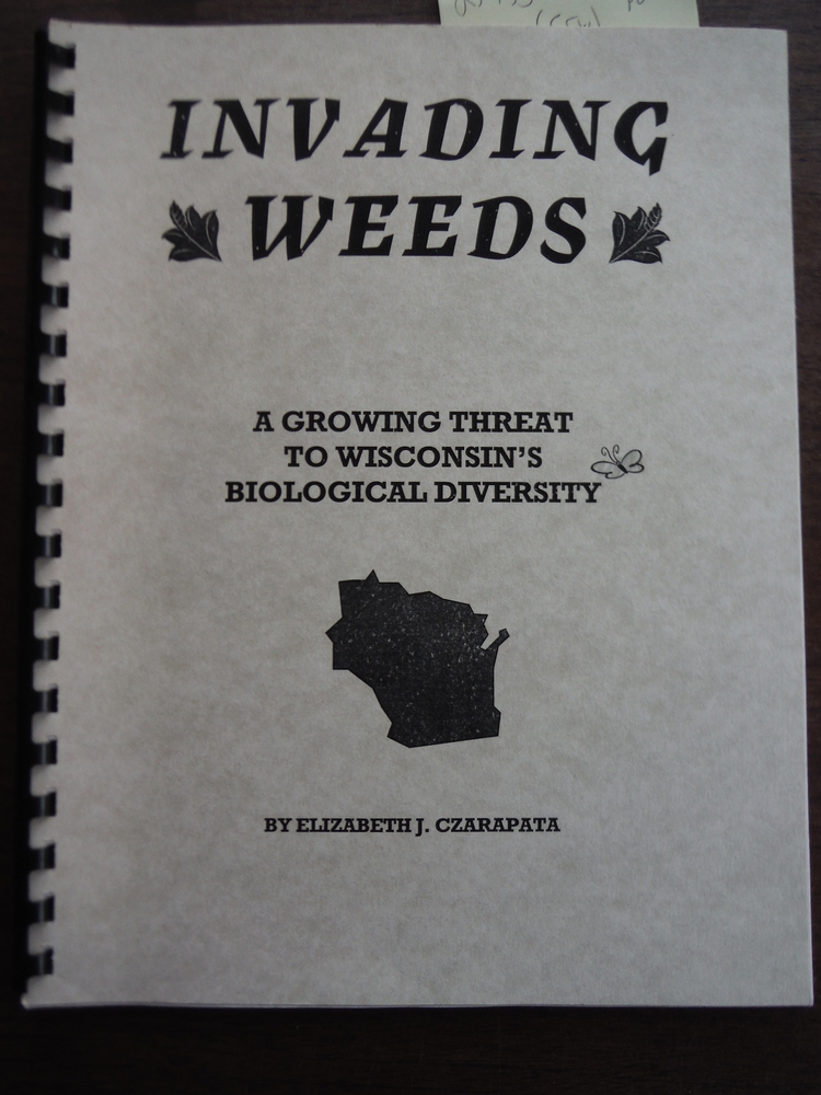 Invading Weeds A Growing Threat to Wisconsin's Biological Diversity