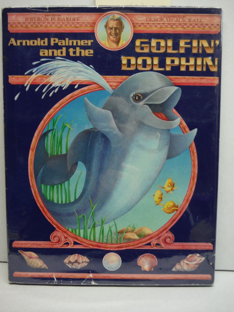 Arnold Palmer and the Golfin' Dolphin