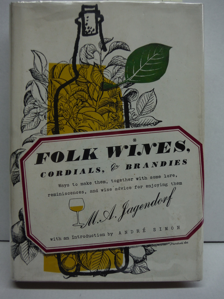 Image 0 of Folk wines, cordials & brandies: Ways to make them, together with some lore, rem