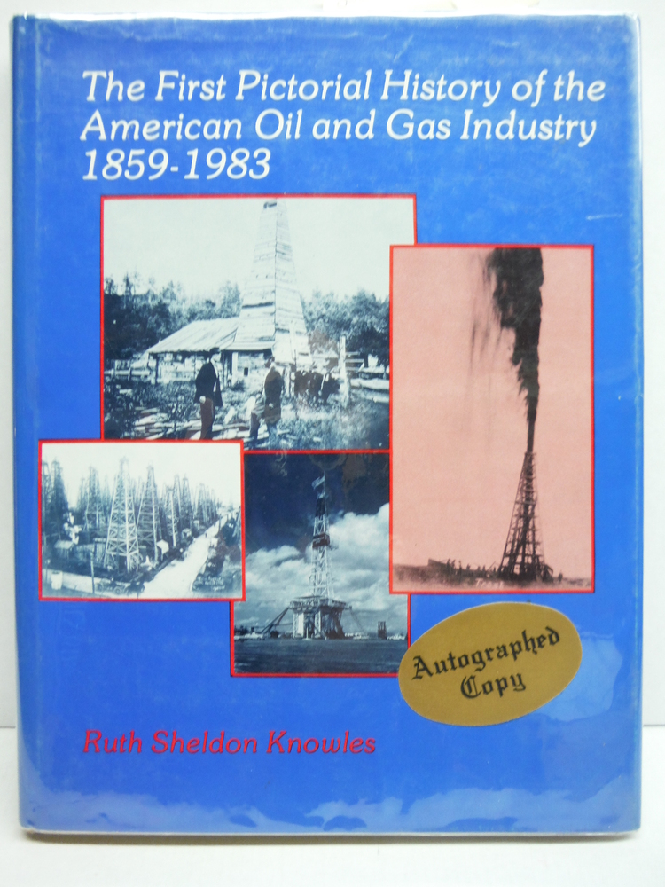 Image 0 of The First Pictorial History of the American Oil and Gas Industry 1859-1983