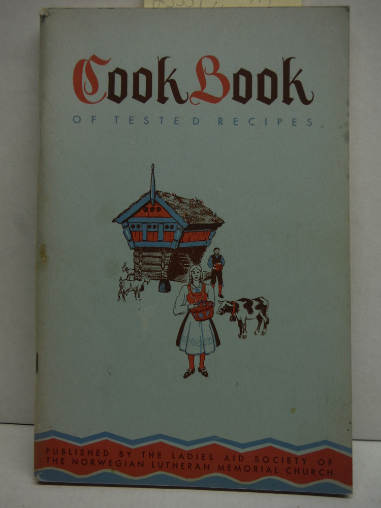 Cook Book of Tested Recipes Published by the Ladies Aid Society of the Norwegian