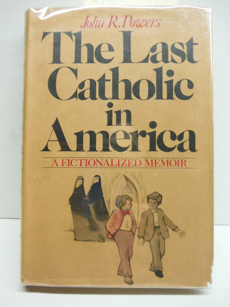 Image 0 of The Last Catholic in America: A Fictionalized Memoir