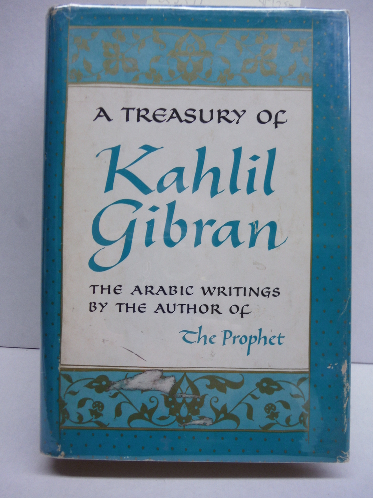 Treasury of Kahlil Gibran the Arabic Wri