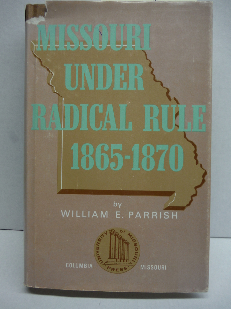 Image 0 of Missouri Under Radical Rule, 1865-1870