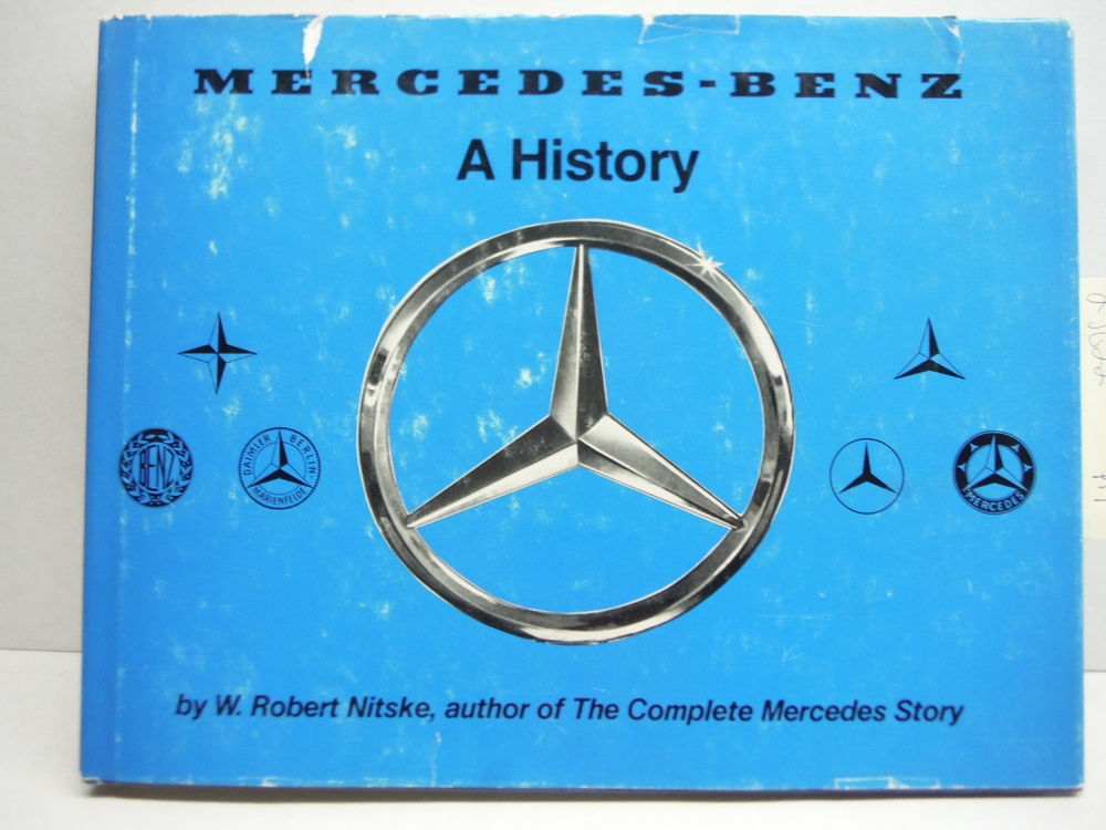 Mercedes-Benz: A History--The Fascinating Story of Automotive Development Begun