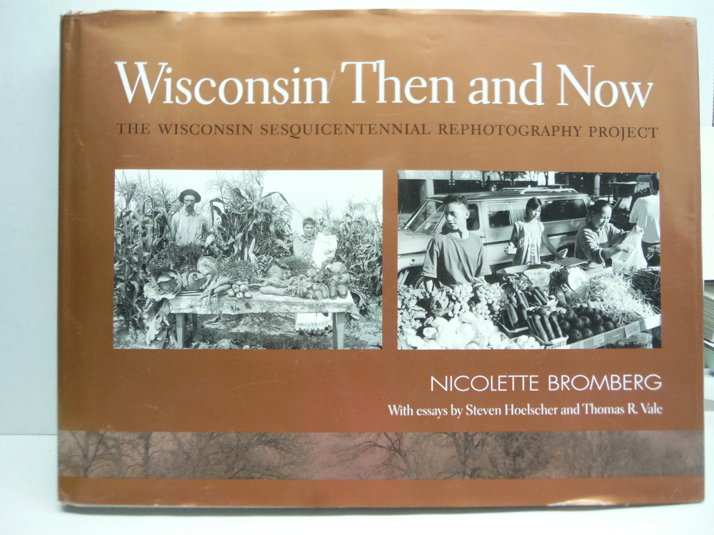 Image 0 of Wisconsin Then and Now:  The Wisconsin Sesquicentennial Rephotography Project