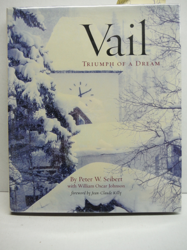 Vail, (Colorado): Triumph of a Dream