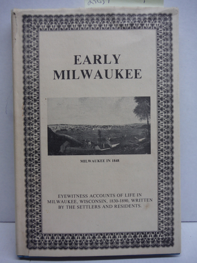 Early Milwaukee Papers From the Archives of the Old Settler's Club of Milwaukee