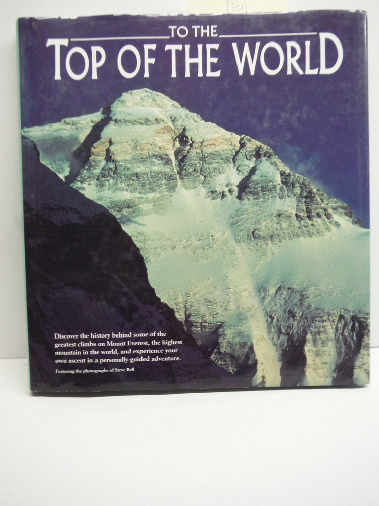 To the Top of the World: Discover the History Behind Some of the Greatest Climbs