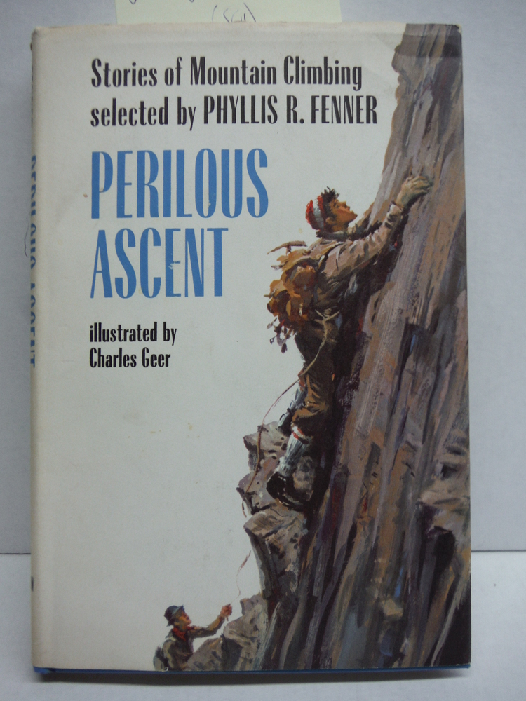 Perilous Ascent: Stories of Mountain Climbing.