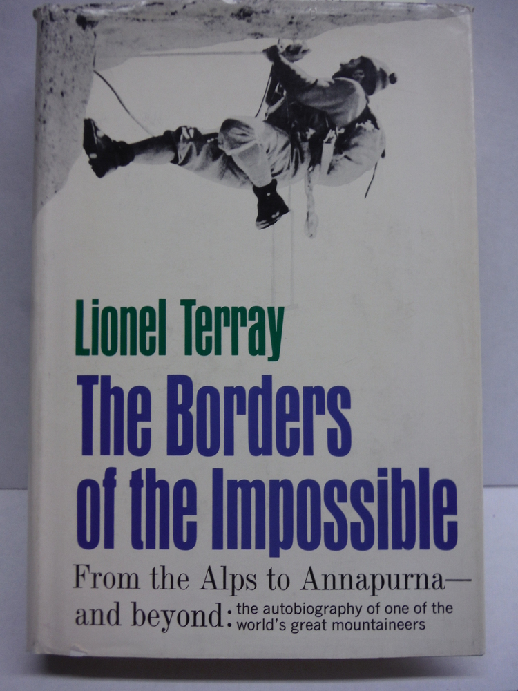 Image 0 of The Borders of the Impossible: From the Alps to Annapurna--and Beyond: The Autob