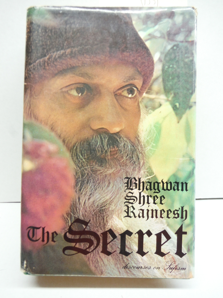 The Secret: Discourses on Sufism (Limited First Printing)