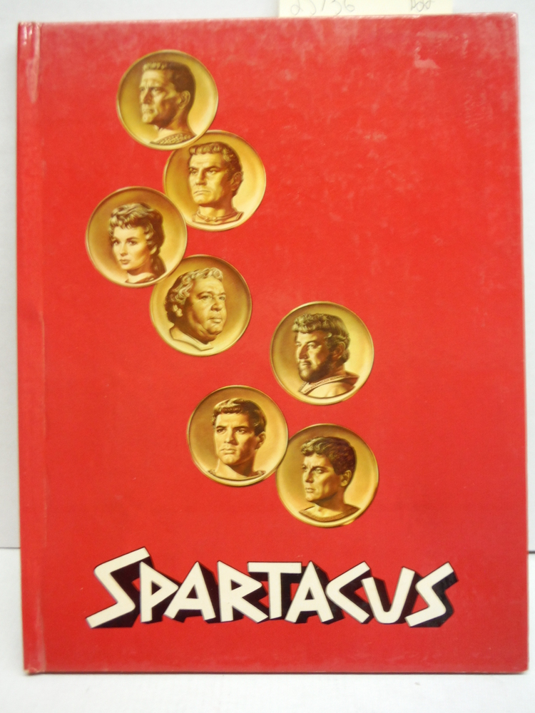 Spartacus The Illustrated Story of the Motion Picture Production