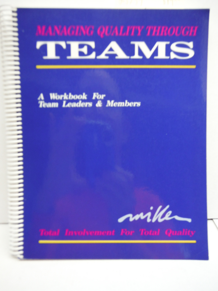Image 0 of Managing Quality Through Teams: A Workbook for Team Leaders & Members