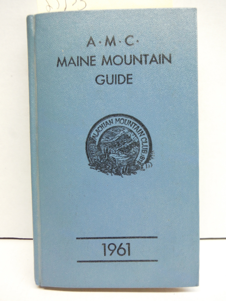 The A.M.C. Maine Moutain Guide: A Guide to Trails in the Mountains of Maine (Fir
