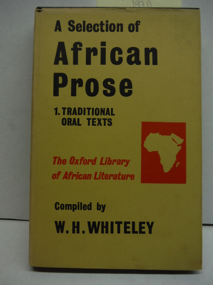 SELECTION OF AFRICAN PROSE. I. Traditional Oral Texts.