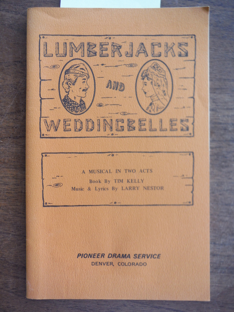 Image 0 of Lumberjacks and Weddingbelles  (A Play)