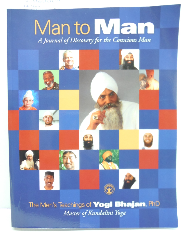 Man to Man:The Men's Teachings Of Yogi Bhajan, PhD