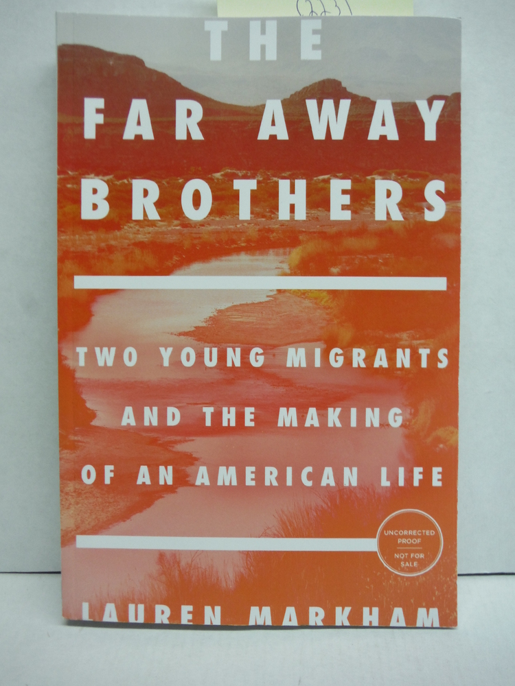 Image 0 of The Far Away Brothers: Two Young Migrants and the Making of an American Life
