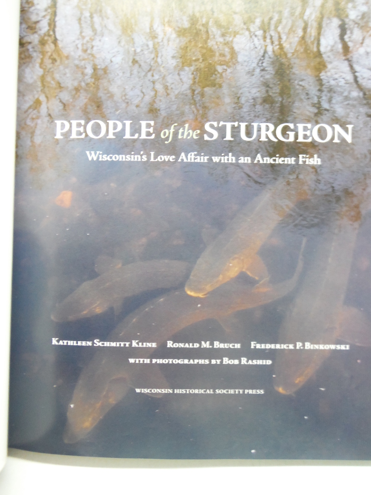 Image 1 of People of the Sturgeon: Wisconsin's Love Affair with an Ancient Fish