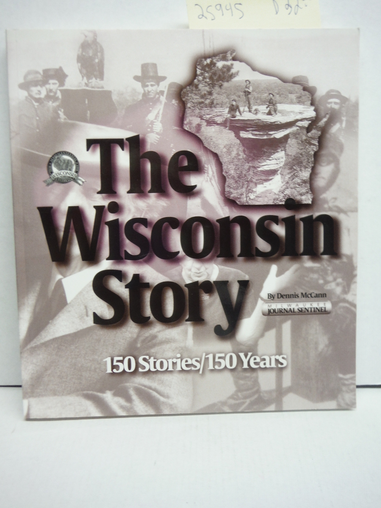 Wisconsin Story 150 Stories 150 Years
