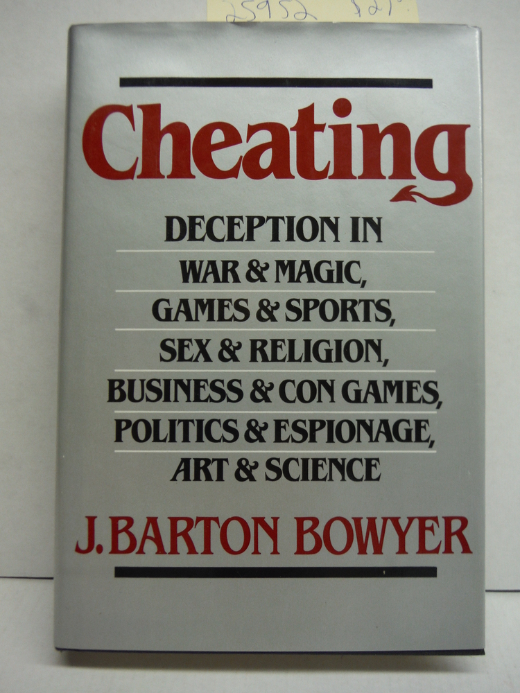 Cheating: Deception in war & magic, games & sports, sex & religion, business & c