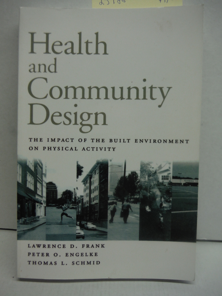 Image 0 of Health and Community Design: The Impact Of The Built Environment On Physical Act