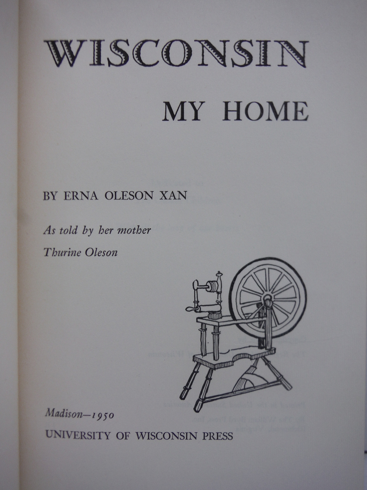 Image 1 of Wisconsin, My Home: The Story of Thurine Oleson as Told to Her Daughter