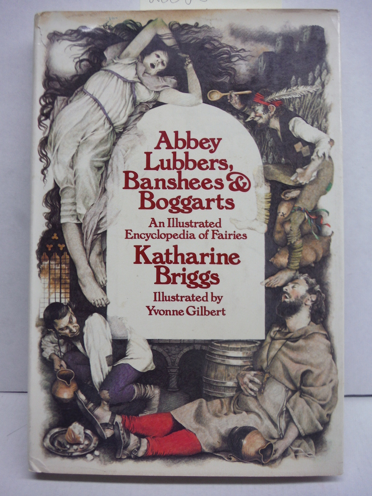 Image 0 of Abbey Lubbers, Banshees, & Boggarts: An Illustrated Encyclopedia of Fairies