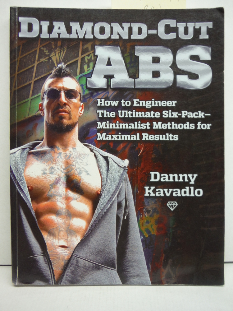 Image 0 of Diamond-Cut Abs, How to Engineer The Ultimate Six-Pack--Minimalist Methods for M