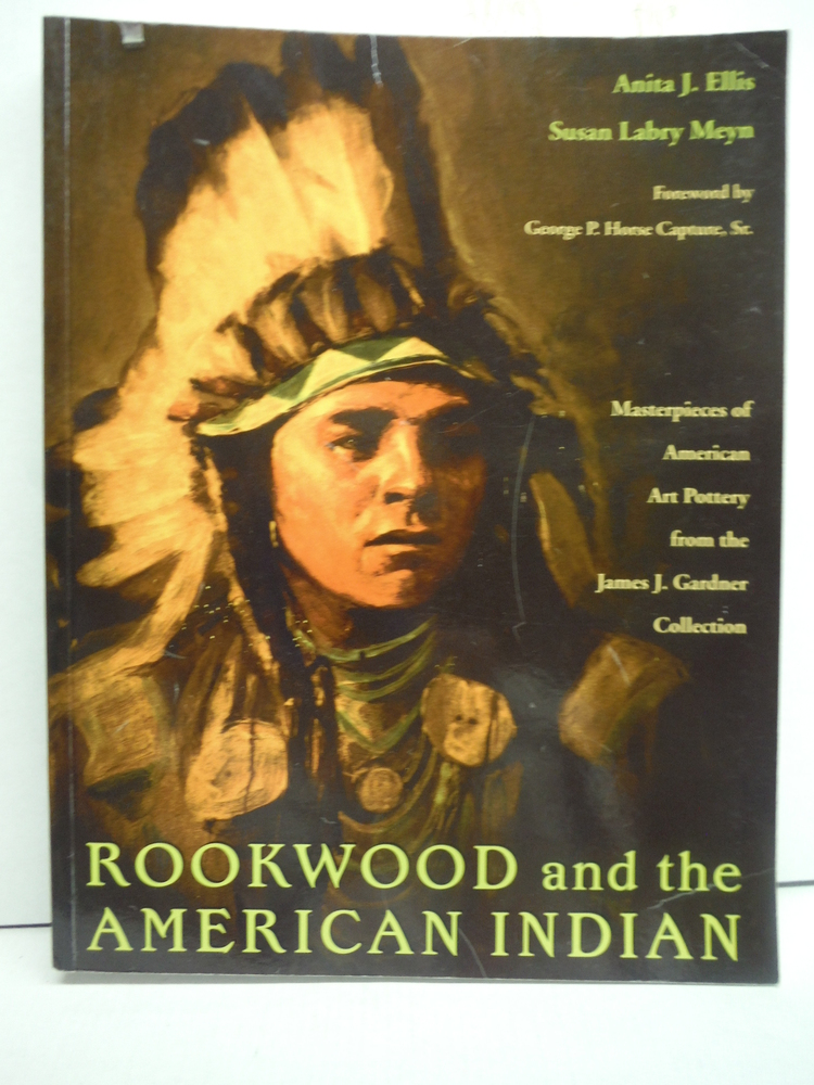 Image 0 of Rookwood and the American Indian: Masterpieces of American Art Pottery from the