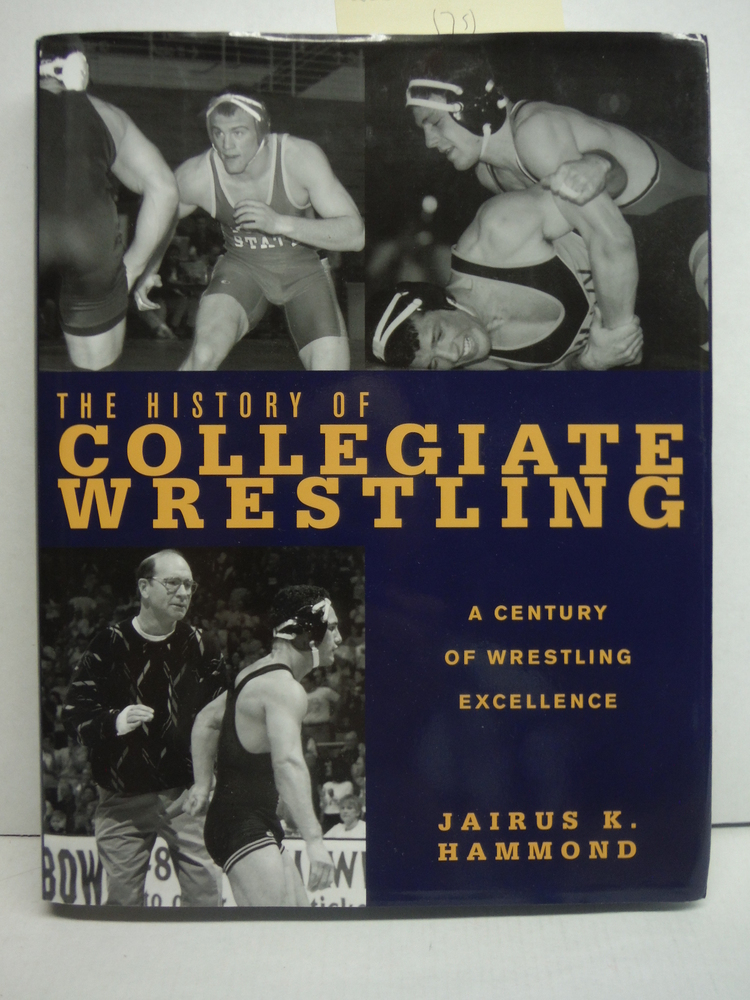 Image 0 of The History of Collegiate Wrestling: A Century of Wrestling Excellence