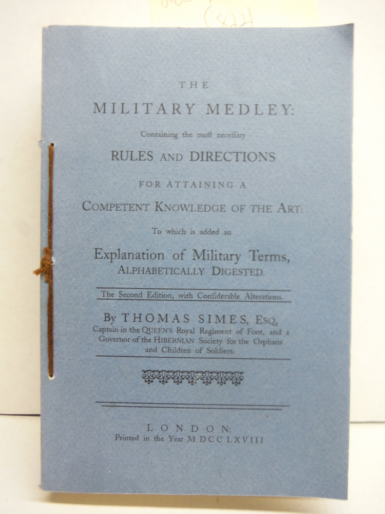 The military medley: Containing the most necessary rules and directions for atta