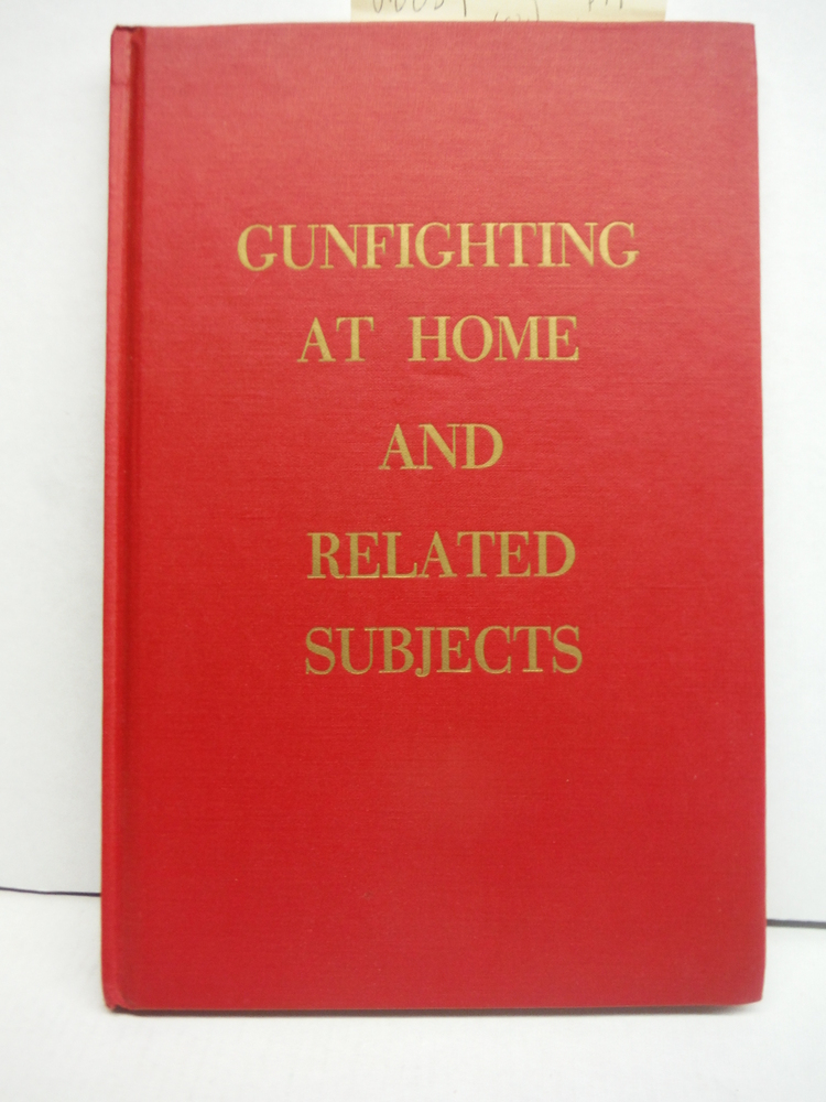 Gunfighting at Home and Related Subjects