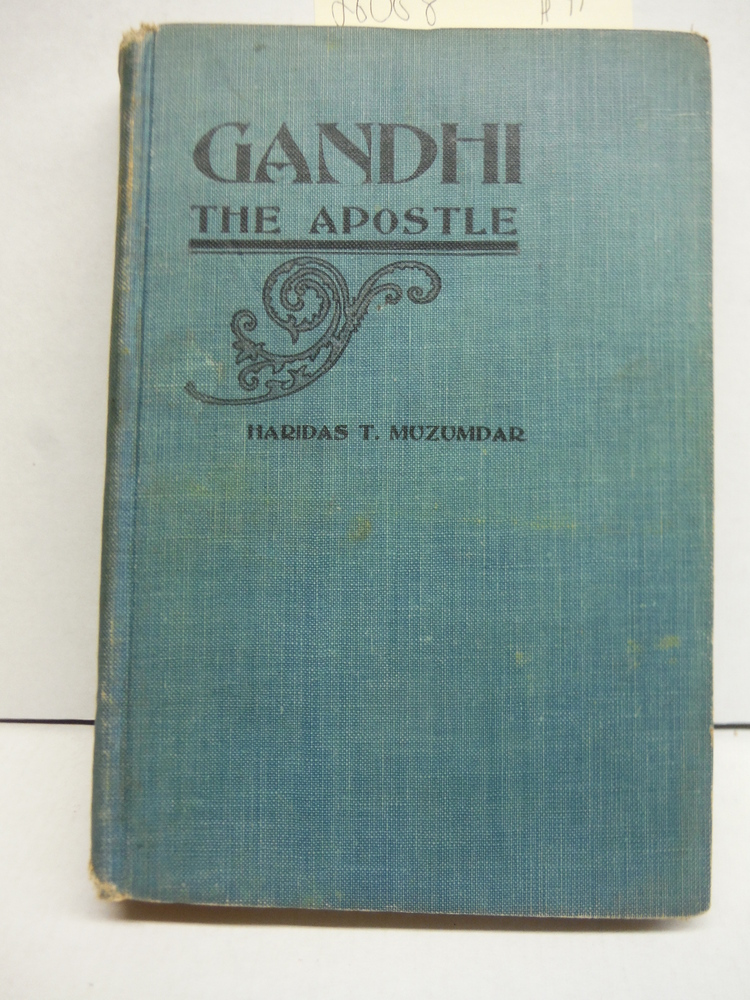 Gandhi the Apostle: His Trial and His Message