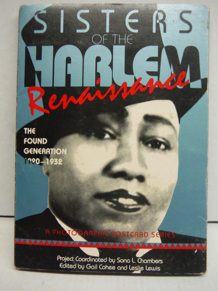 Sisters of the Harlem Renaissance The Found Generation 1890-1932 A Photographic
