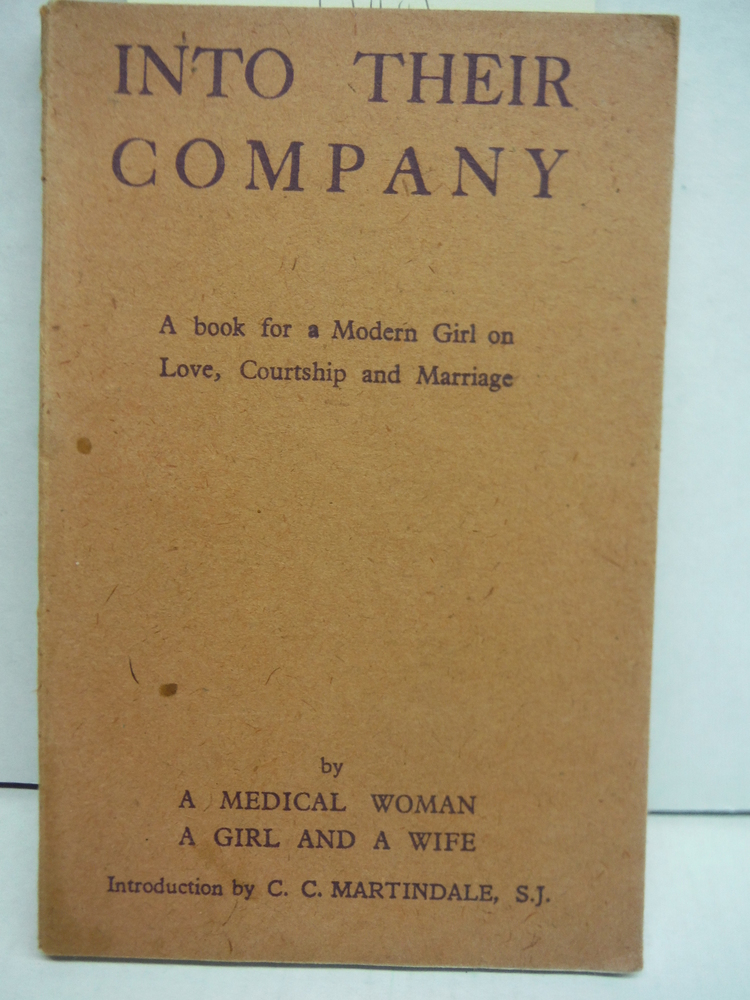 Into Their Company A book for a Modern Girl on Love, Courtship and Marriage